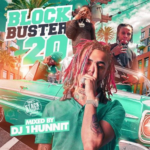 BlockBuster 20  - DJ 1Hunnit, Stack Or Starve