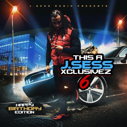 This A J.Sess Xclusivez 6 - DJ JSess Xclusivez