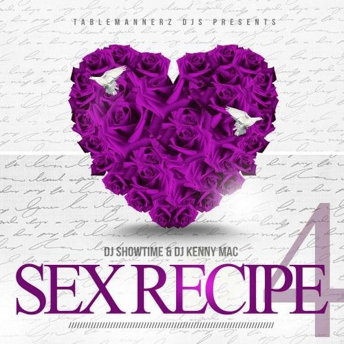 Sex Recipe 4 - Dj Showtime, DJ Kenny Mac