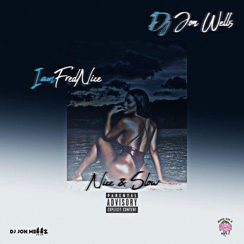 Nice & Slow Vol. 1 - DJ Jon Wells
