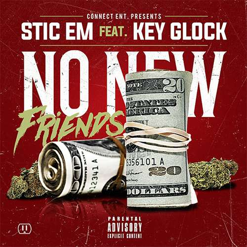 Stic Em - No New Friends (Single)