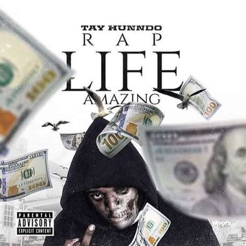 Tay Hunndo - Rap Life Amazing