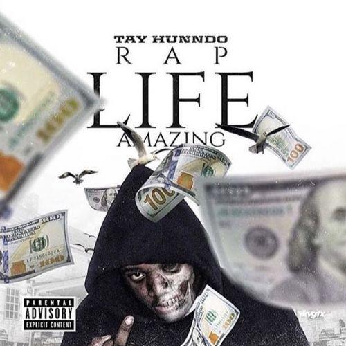 Rap Life Amazing - Tay Hunndo