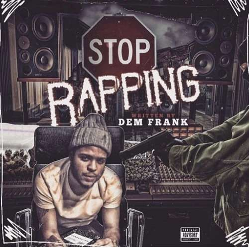 Dem Frank - Stop Rapping