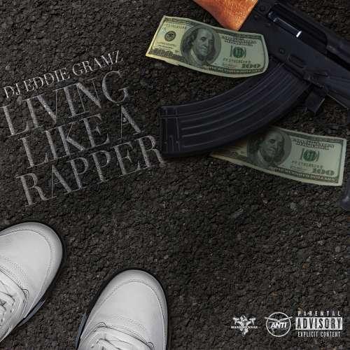 DJ Eddie Gramz - Living Like a Rapper