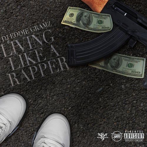 Living Like a Rapper - DJ Eddie Gramz