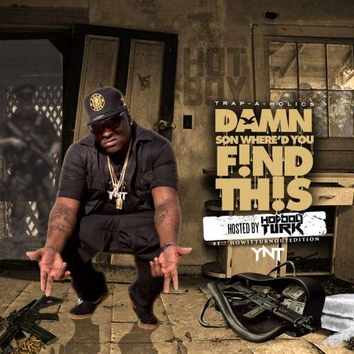Various Artists - #DamnSonWheredYouFindThis (Hosted By Hotboy Turk)
