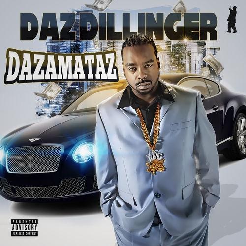 Dazamataz - Daz Dillinger