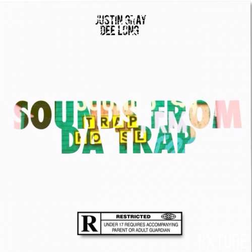 Dee Long & Justin Gray - Sounds From The Trap EP