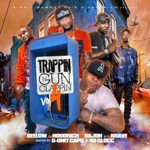 Various Artists - Trappin N Gun Clappin 4 (Hosted By G-Unit Capo & 40 Glocc)