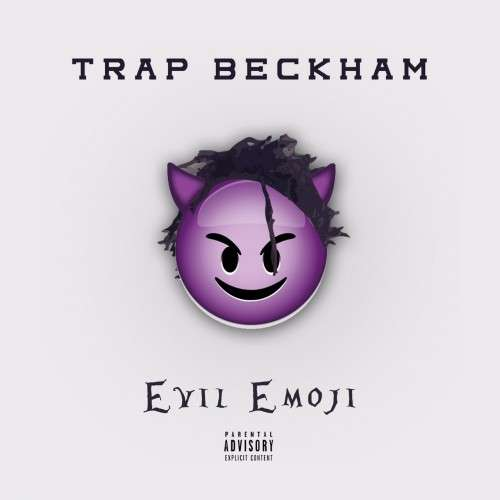 Trap Beckham - Evil Emoji