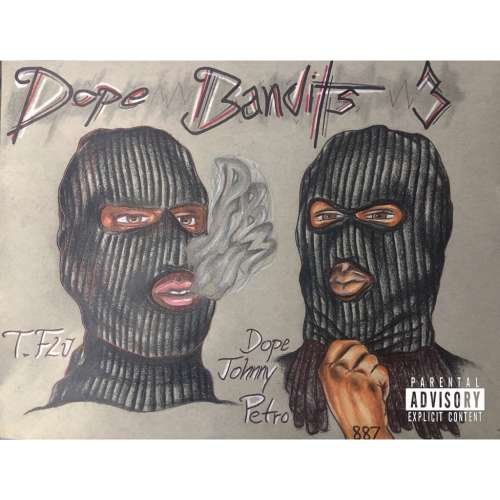 T.Flu & Dope Johnny Petro - Dope Bandits 3