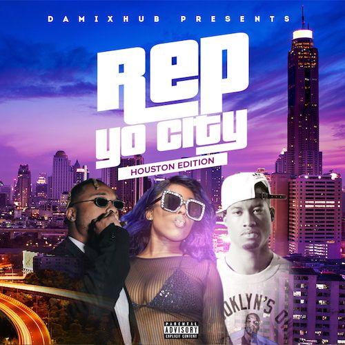 Rep Yo City (Houston Edition) - DaMixhub