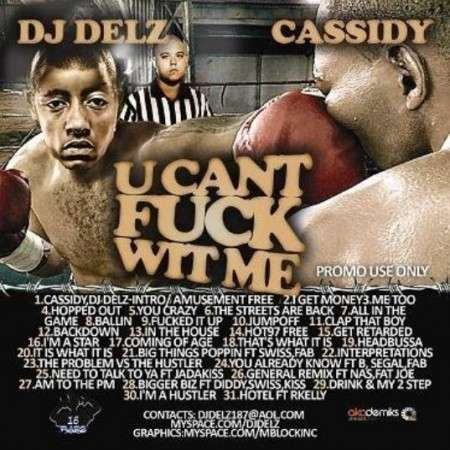 Cassidy - U Cant F*ck Wit Me