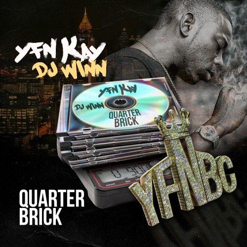 Quarter Brick - YFN Kay (DJ Winn)