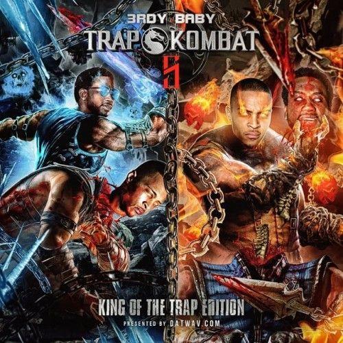Trap Kombat 5 (Gucci Mane Vs. T.I.) - 3rdy Baby