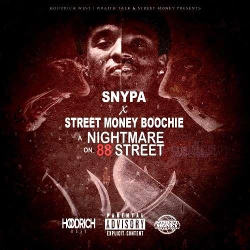 Street Money Boochie & Snypa - A Nightmare On 88 Street