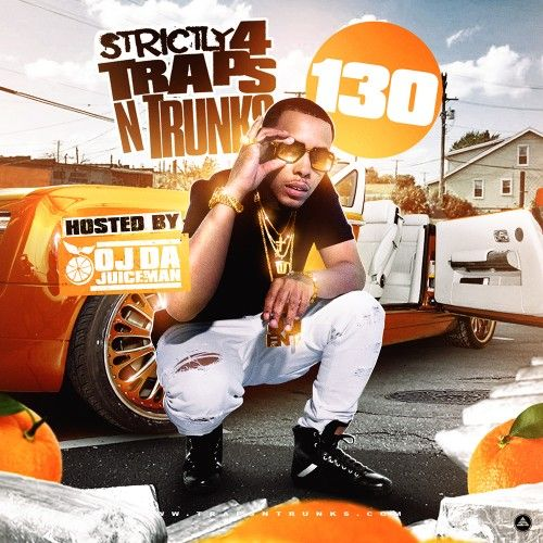 Strictly 4 The Traps N Trunks 130 (Hosted By OJ Da Juiceman) - Traps-N-Trunks
