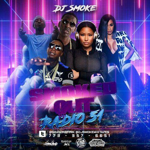 Smoked Out Radio 51 - DJ Smoke