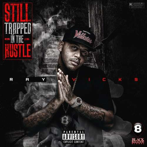 Ray Vicks - Still Trapped In The Hustle