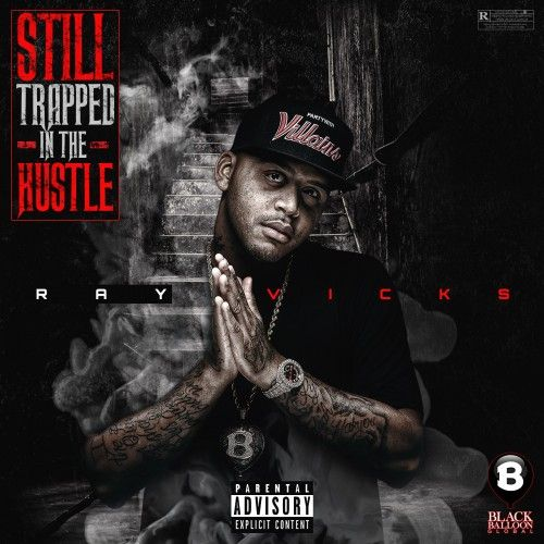 Still Trapped In The Hustle - Ray Vicks