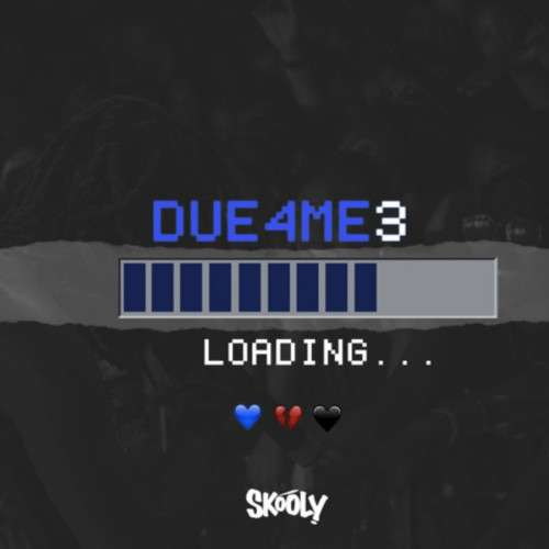 Skooly - Due4Me3
