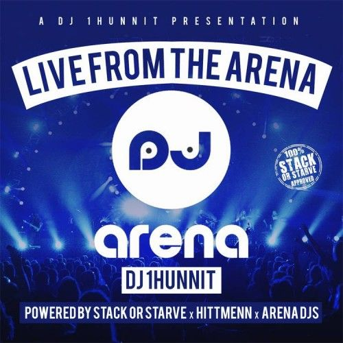 Live From The Arena (Drake Vs Pusha T) - DJ 1Hunnit, Stack Or Starve