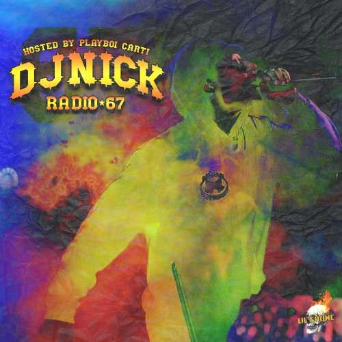 Various Artists - DJ Nick Radio 67 (Hosted By Playboi Carti)