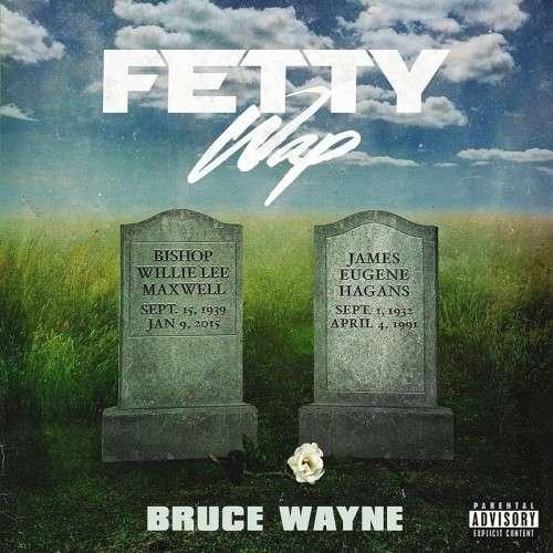 Fetty Wap - Bruce Wayne