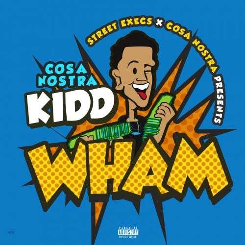 Cosanostra Kidd - Wham