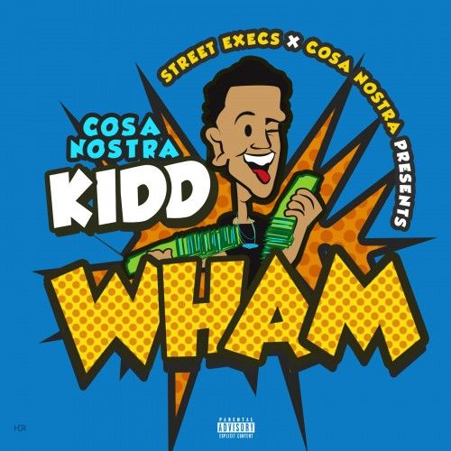 Wham - Cosanostra Kidd (Street Execs)