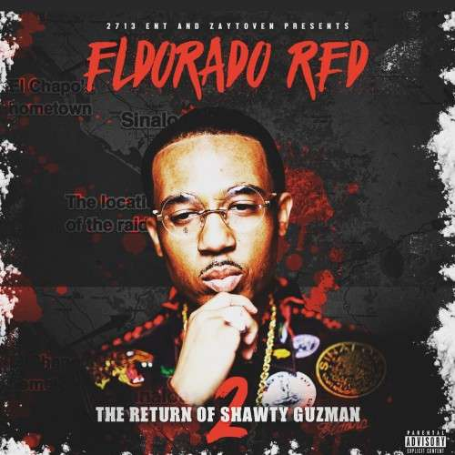 Eldorado Red - The Return Of Shawty Guzman 2