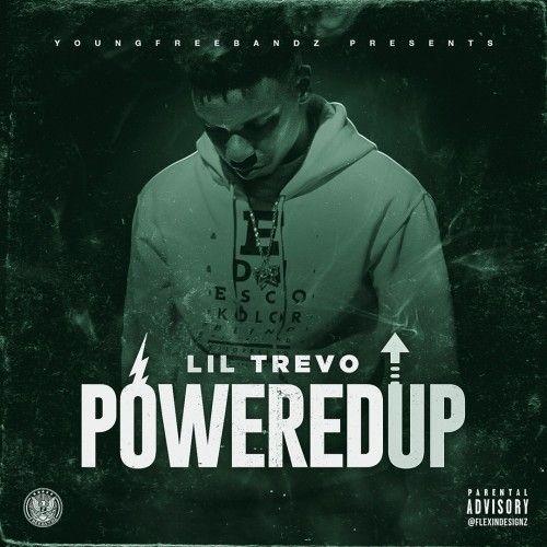 Powered Up - Lil Trevo (Freebandz)