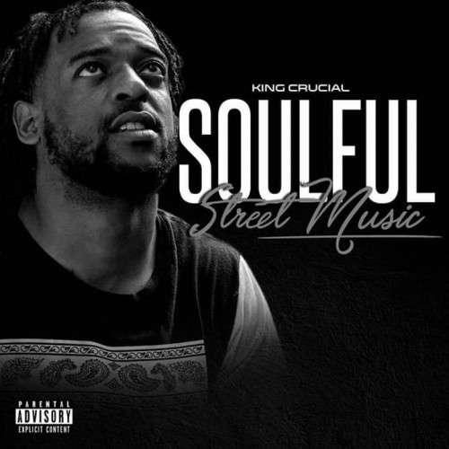 King Crucial - Soulful Street Music