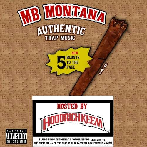MB Montana - 5 Blunts To The Face