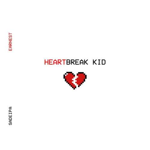 Earnest & Sadeipa - HeartBreak Kid