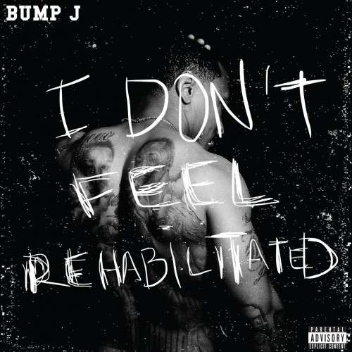 Bump J - I Don't Feel Rehabilitated