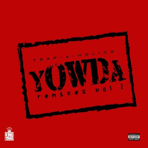 Remixes 2  - Yowda (Trap-A-Holics)