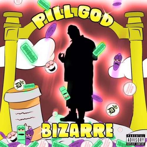 Bizarre - Pill God