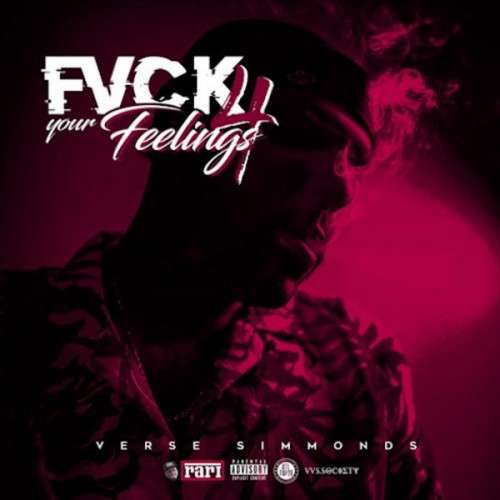 Verse Simmonds - F*ck Your Feelings 4