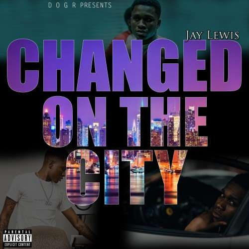 Jay Lewis - Changed On The City