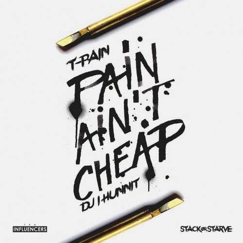 T-Pain - Pain Ain't Cheap (#TMix)