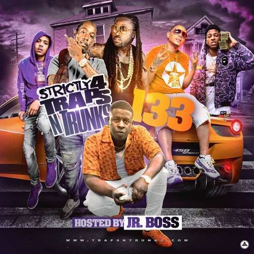 Various Artists - Strictly 4 The Traps N Trunks 133 (Hosted By Jr. Boss)