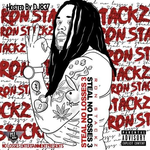Ron Stackz - Steal No Losses 3