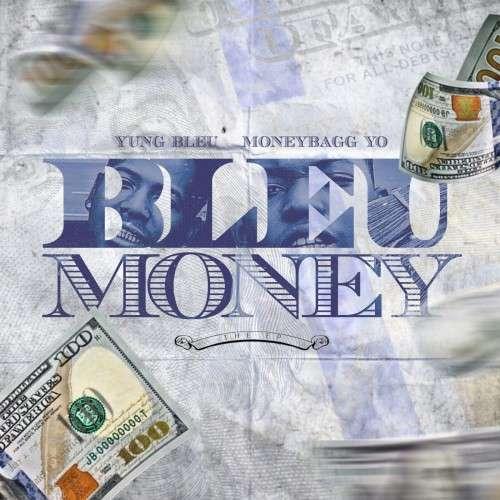 Yung Bleu & Moneybagg Yo - Bleu Money
