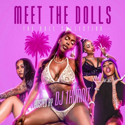 Meet The Dolls: The Doll Collection - DJ 1Hunnit, Stack Or Starve