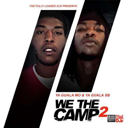 YaGuala Mo' & YaGuala $B - We The Camp 2