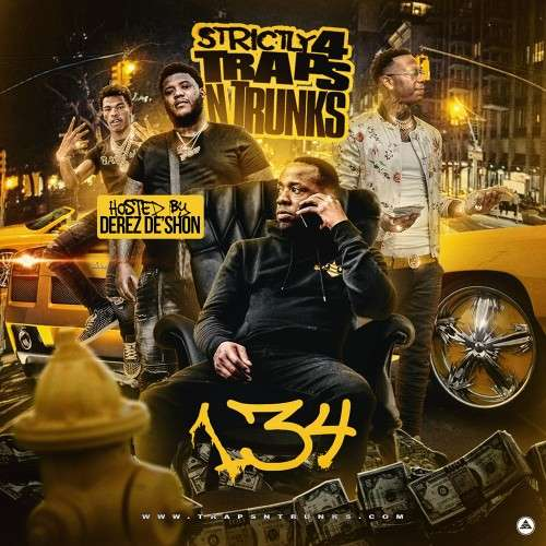 Various Artists - Strictly 4 The Traps N Trunks 134 (Hosted By Derez De'Shon)