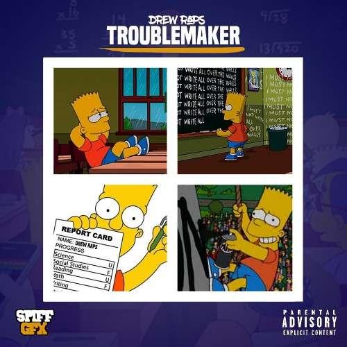 Drew Rapz - Troublemaker