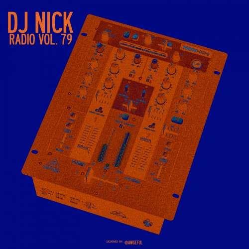 Various Artists - DJ Nick Radio 79